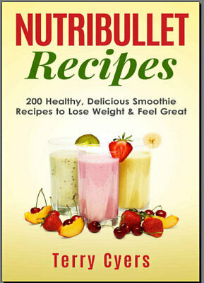 Nutribullet Recipe Book: Smoothie Recipes for 014NT - Eb00k/PDF - FAST Delivery