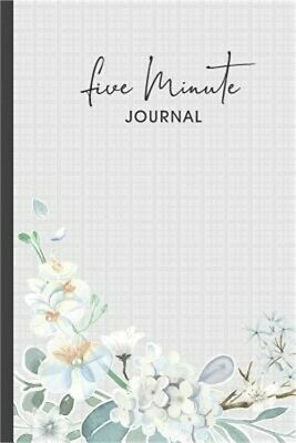 Five Minute Journal: A Simple Diary for Everyday Happiness and Mindfulness Writi