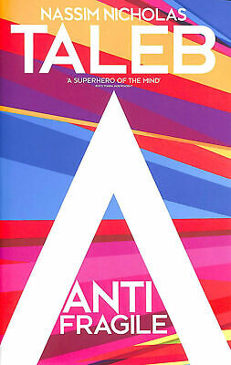 Antifragile: Things that Gain from Disorder by Taleb, Nassim Nicholas