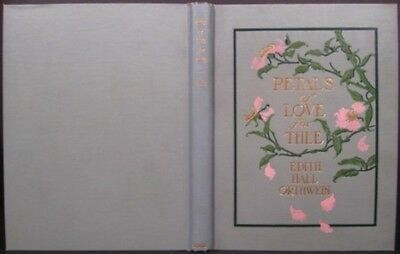 Edith Hall Orthwein / PETALS OF LOVE FOR THEE First Edition 1904