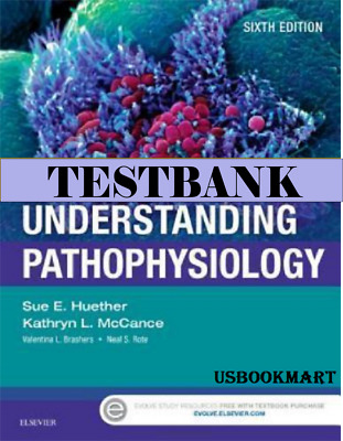TEST BANK  Understanding Pathophysiology 6th E. by Sue E Huether PDF File