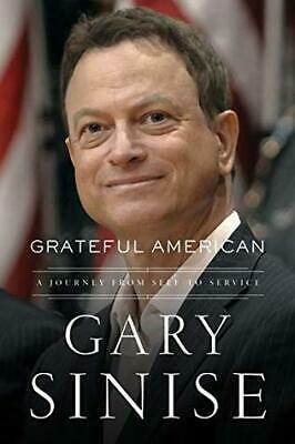 Grateful American: A Journey from Self to Service by Gary Sinise (PDF/Epub)