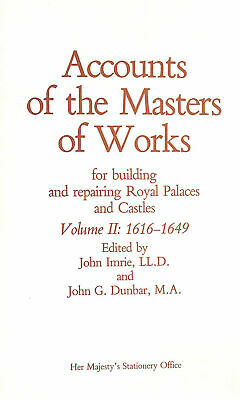 Accounts of the masters of works: For building and repairing royal palaces and..