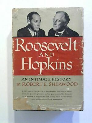 Roosevelt and Hopkins: an intimate history. Sherwood, Robert E.: 537955