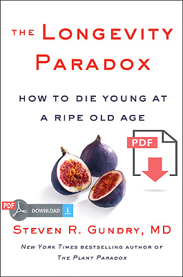 {PÐF} The Longevity Paradox: How to Die Young at a Ripe Old Age by Steven Gundry