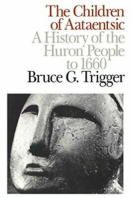 The Children of Aataentsic: A History of the Hu, Trigger..