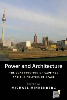 Power and Architecture: The Construction of Cap, Minkenberg..