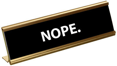 Funny Nope Engraved Name Plate/Plaque For Desk