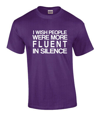 Wish People Were Fluent In Silence Funny Adult T Shirt