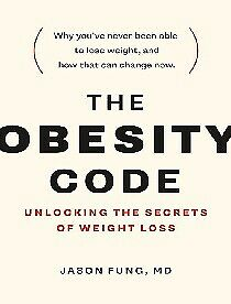 The Obesity Code: Unlocking the Secrets of Weight Loss (PDF/Epub)
