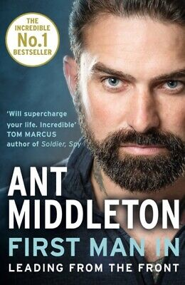 First Man In : Leading from the Front by Ant Middleton  9780008245733