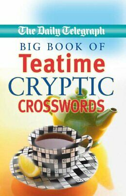 Daily Telegraph Big Book of Teatime Cryptic Crosswords By Telegraph Group Limit