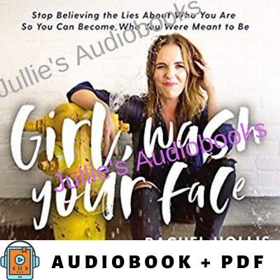 Audiobook - Girl, Wash Your Face: Become Who You Were Meant to Be- Rachel Hollis