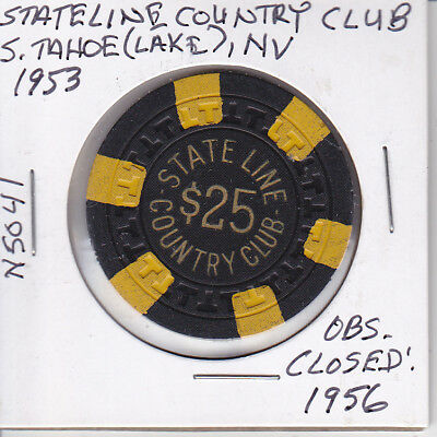 $25 Casino Chip-1953 Stateline Country Club Tahoe House #N5041 Obsolete Cl: 1956