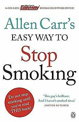 Allen Carrs Easy Way to Stop Smoking: Be a Happy Non-smoker for the Rest of Your