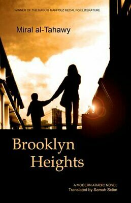 Brooklyn Heights (Modern Arabic Literature) by Al-Tahawy, Assistant Professor of