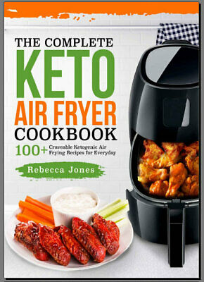 The Complete Keto Air Fryer Cookbook 100+  Eb00k/PDF - FAST Delivery