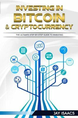 Investing in Bitcoin, Ethereum and Cryptocurrencies: The ultimate guide to ta…