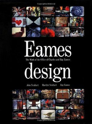 Eames Design : The Work of the Office of Charles and Ray Eames, 1941-1978 by...