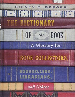 The Dictionary of the Book: A Glossary for Book Collectors, Booksellers, Libr…