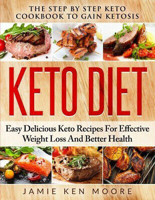 Keto Diet: The Step by Step Keto Cookbook to Gain Ketosis (PDF)