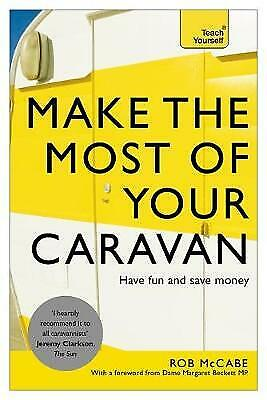 Make the Most of Your Caravan: Teach Yourself, Rob, McCabe