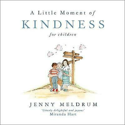 A Little Moment of Kindness for Children, Jenny Meldrum