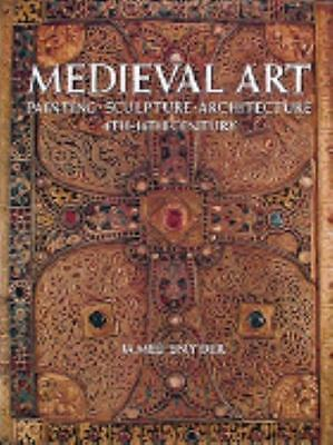 Medieval Art: Painting, Sculpture, Architecture 4th-14th Century by Snyder, Jam
