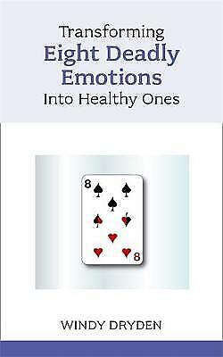 Transforming Eight Deadly Emotions Into Healthy Ones, Dryden, Windy