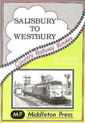 Salisbury to Westbury: Features Several Long Closed Stations by Mitchell, Vic; S