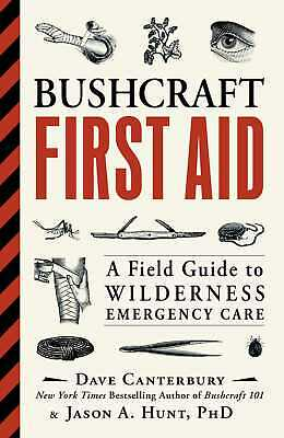 Bushcraft First Aid: A Field Guide to Wilderness Emergency Care ' Canterbury, Da