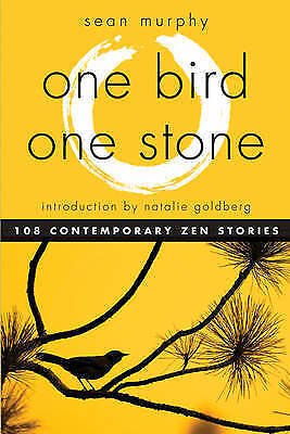 One Bird, One Stone: 108 Contemporary Zen Stories by Introduction by Natalie Gol