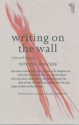 Writing on the Wall: Selected Essays by Duncker, Patricia, NEW Book, FREE & FAST