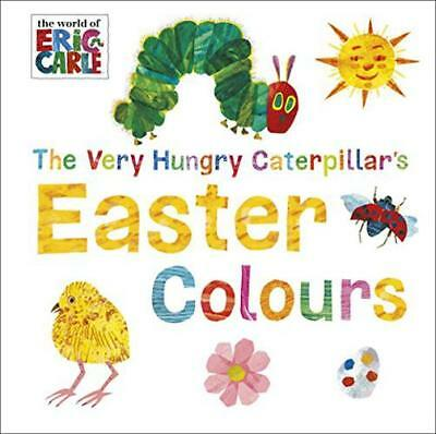 The Very Hungry Caterpillar's Easter Colours (World of Eric Carle) by Carle, Eri