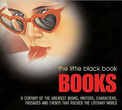 The Little Black Book: Books: Over a Century of the Greatest Books, Writers, Cha