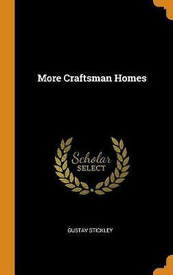 More Craftsman Homes by Gustav Stickley (English) Hardcover Book Free Shipping!