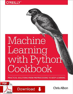Machine Learning with Python Cookbook: Practical Solutions ƤЃ [E-Virsion]