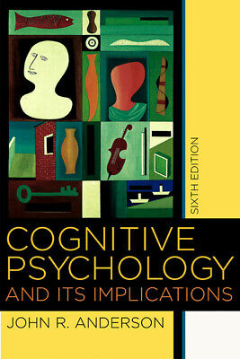 Cognitive psychology and its implications by John R Anderson (Hardback)