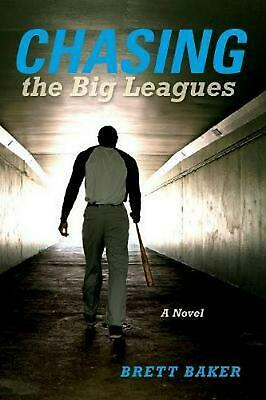 Chasing the Big Leagues: A Novel by Brett Baker Paperback Book Free Shipping!