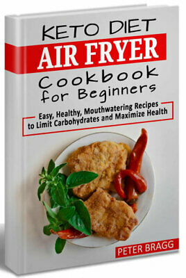 Keto Diet Air Fryer Cookbook For Beginners - Eb00k/PDF - FAST Delivery