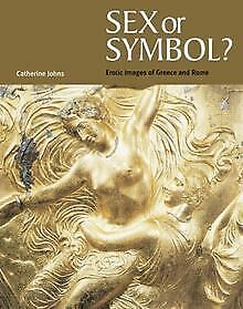 Sex or Symbol?: Erotic Images of Greece and Rome | Buch | Zustand gut