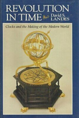 Revolution in Time: Clocks and the Making of the Modern World by Landes, Davi…