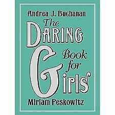 the bite size daring book for girls, andrea buchanan and miriam peskowitz, Used;