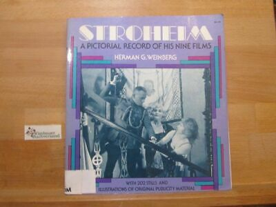 Stroheim: A Pictorial Record of His Nine Films Weinberg, Herman G. :