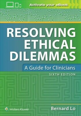 Resolving Ethical Dilemmas : A Guide for Clinicians, Paperback by Lo, Bernard...