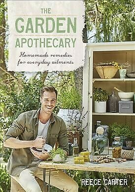 Garden Apothecary : Homemade Remedies for Everyday Ailments, Paperback by Car...