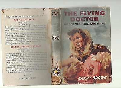 Barry Brown The Flying Doctor Service Of John Flynn First Edition Hardback Dj 60