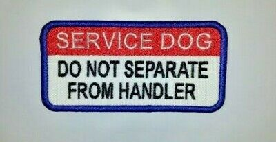 Deluxe Embroidered Sew-On Patch - SERVICE DOG DO NOT SEPARATE FROM HANDLER