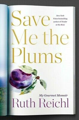 Save Me the Plums : My Gourmet Memoir, Hardcover by Reichl, Ruth, ISBN 140006...