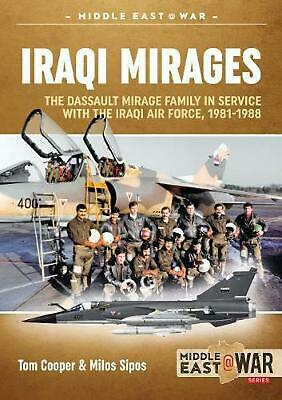 Iraqi Mirages: Dassault Mirage Family in Service with Iraqi Air Force, 1981-1988